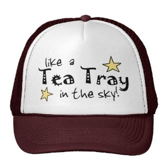 Like a tea Tray in the Sky hat