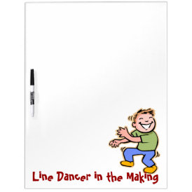 Line Dancer in the Making! (Boy) Dry-Erase Board