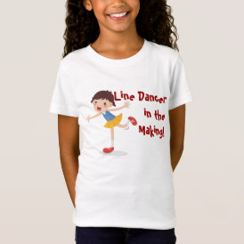 Line Dancer in the Making! - Girl T-Shirt
