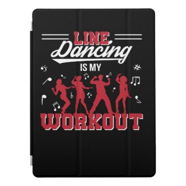 Line Dancing Is My Workout Line Dancing iPad Pro Cover