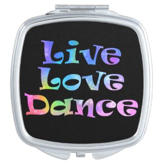 Live Love Dance Compact Mirror