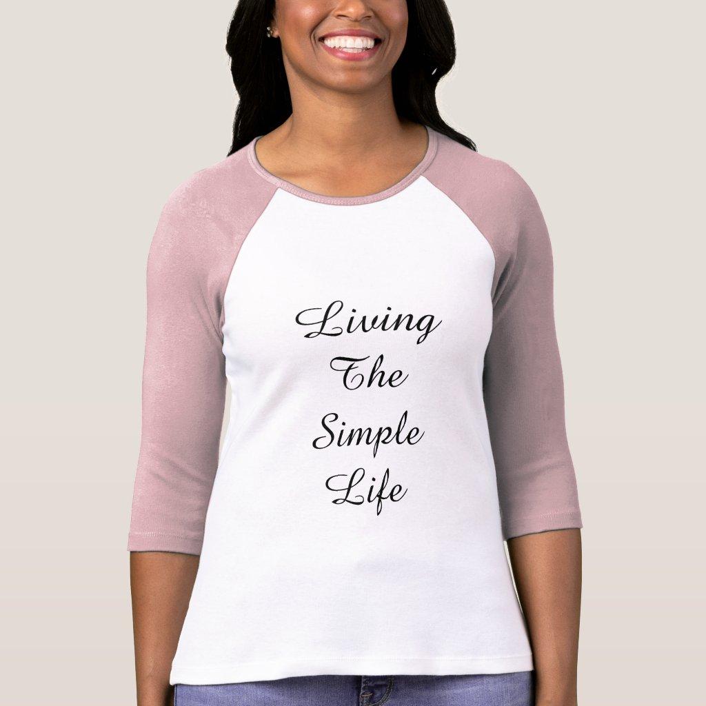 Living The Simple Life Shirt