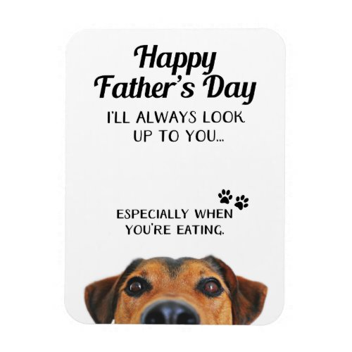 Look Up To You Funny Father's Day From Dog Magnet