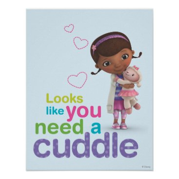 Looks Like You Need a Cuddle Poster