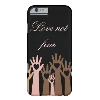 Love not fear barely there iPhone 6 case