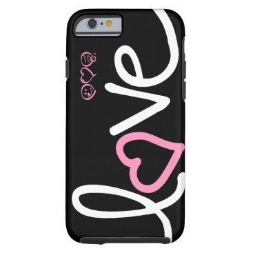 love - pink and white on black tough iPhone 6 case