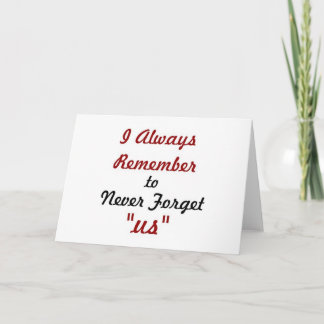 Love Quote - I Always Remember to Never Forget Us: Card