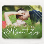 Love This | Modern Urban Casual Script Photo Mouse Pad