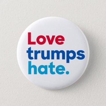 Love trumps hate. round button