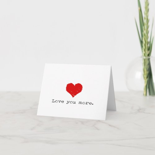 Love You More simple design Valentine Love Holiday Card