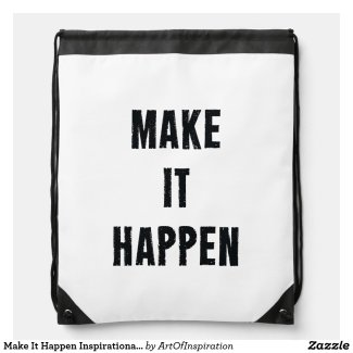 Make It Happen Inspirational White Black Drawstring Bag