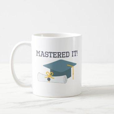 Mastered It Funny Graduation Gift Coffee Mug