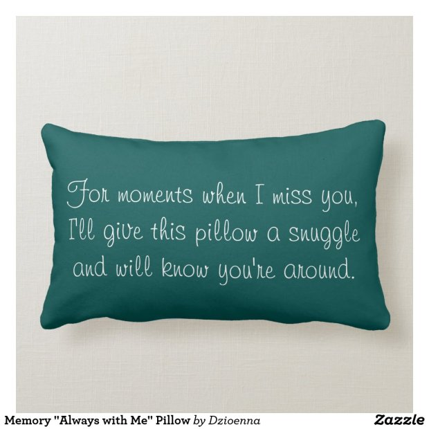 """Memory """"Always with Me"""" Pillow"""