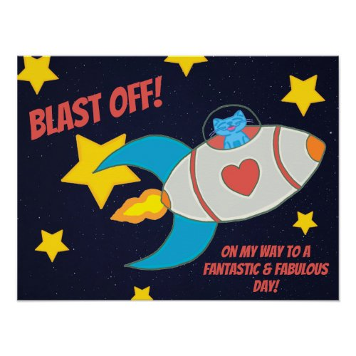 Milo Blue Cat Space Rocket Blast Off Fabulous Day Poster