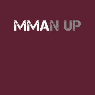 MMAN UP TShirt shirt