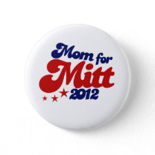 Mom for Mitt Romney Button