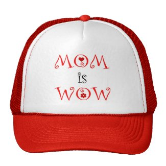 MOM is WOW - Hat hat