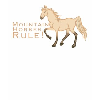 Mountain Horses Rule shirt