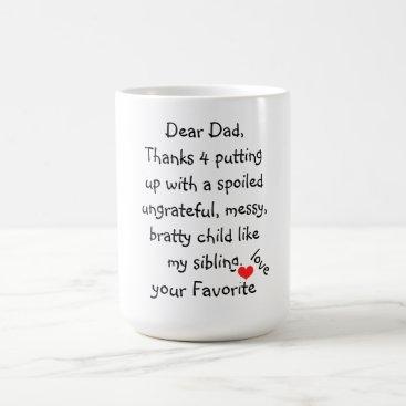 """Mug/Quote-""""Dear Dad"""" Coffee Mug"""