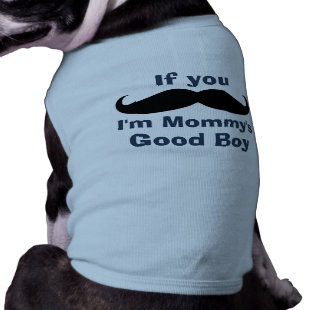 Mustache Mommy's Good Boy Dog T-shirt