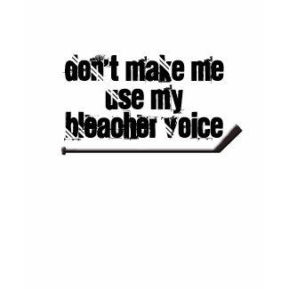 My Bleacher Voice... shirt