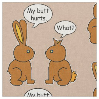 My Butt Hurts! - What? Bunny Pattern Fabric