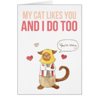 My Cat Likes You valentine Card