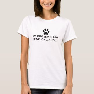 My dog leaves paw prints on my heart T-Shirt