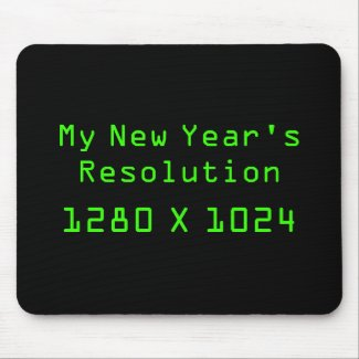 My New Year's Resolution - 1280 X 1024 mousepad