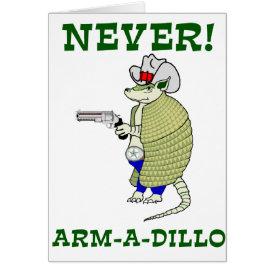 Never Arm-A-Dillo Card