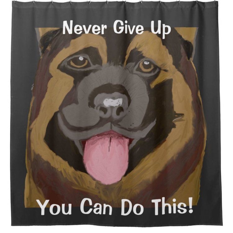 Never Give Up German Shepherd Shower Curtain