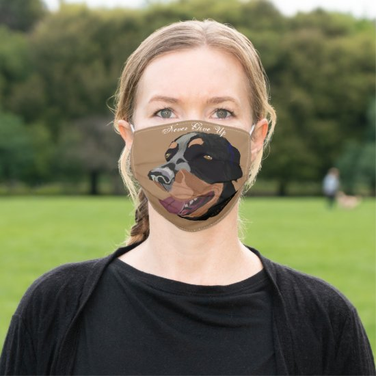 Never Given Up Rottweiler Cloth Face Mask