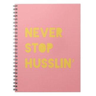 Never Stop Husslin Inspiring Quotes Pink Yellow