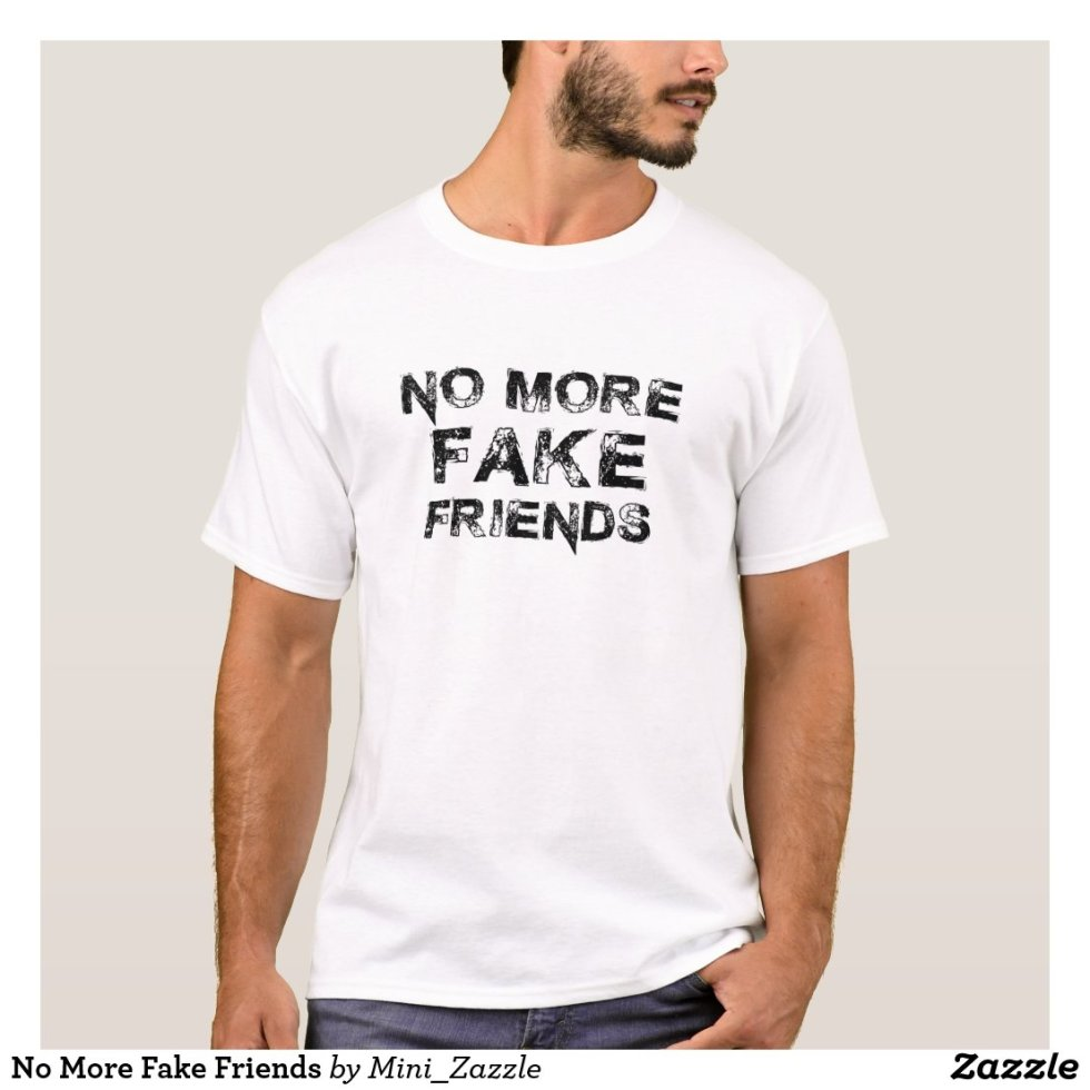 No More Fake Friends T-Shirt