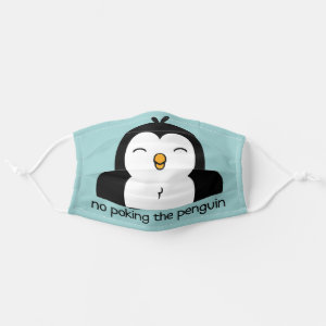 No Poking The Penguin Cloth Face Mask