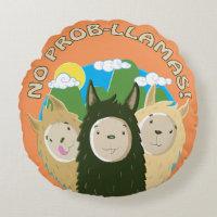 No Prob-Llamas Round Pillow