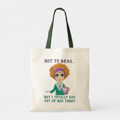 Not To Brag But I totally got out of Bed Today Tote Bag