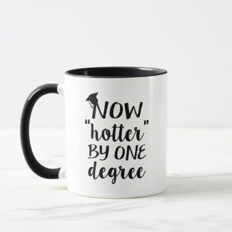 Now hotter by one degree coffee mug