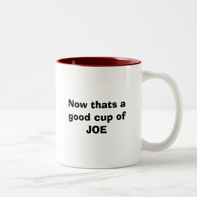 Now Thats A Good Cup Of JOE