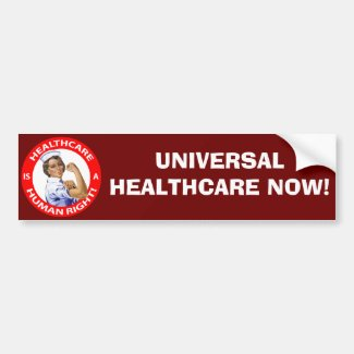 "Nurse ""Rosie"" says ""Healthcare is a Human Right!"" Bumper Stickers"