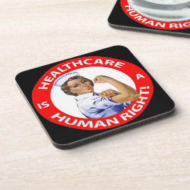 "Nurse ""Rosie"" says ""Healthcare is a Human Right!"" Coaster"