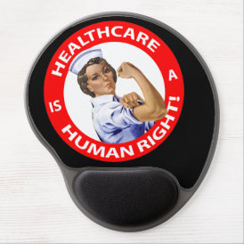 """Nurse """"Rosie"""" says """"Healthcare is a Human Right!"""" Gel Mouse Pad"""