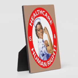 "Nurse ""Rosie"" says ""Healthcare is a Human Right!"" Plaque"