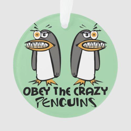 Obey the crazy Penguins Graphic Design Ornament