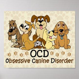 OCD Obsessive Canine Disorder Poster