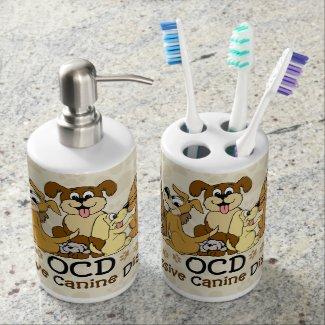 OCD Obsessive Canine Disorder Soap Dispenser & Toothbrush Holder