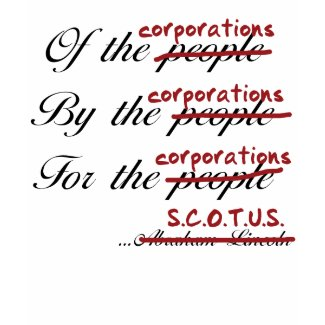 Of, By, For the Corporations shirt