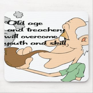 Old age and treachery mouse pad