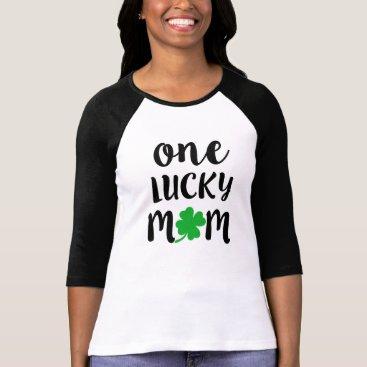 One Lucky Mom Shirt St Patricks Day Clover Cute