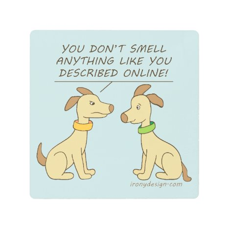 Online Dating Dog Humor Metal Print